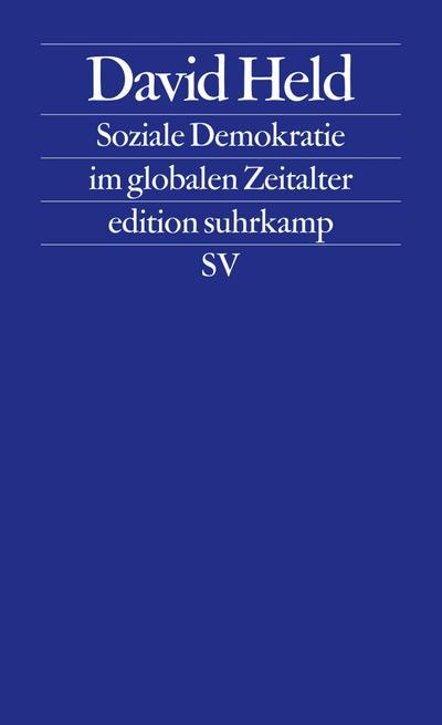 Soziale Demokratie im globalen Zeitalter (edition suhrkamp)