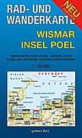 Rad- und Wanderkarte Wismar, Insel Poel: Mit Timmendorf, Kirchdorf, Zierow, Stove, Gägelow, Wendorf, Boiensdorfer Werder. Maßstab 1:30.000.