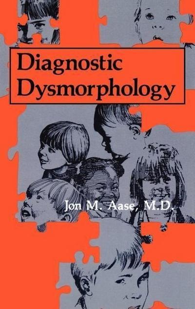 Diagnostic Dysmorphology - Springer - Gebundene Ausgabe, Englisch, J.M. Aase, ,