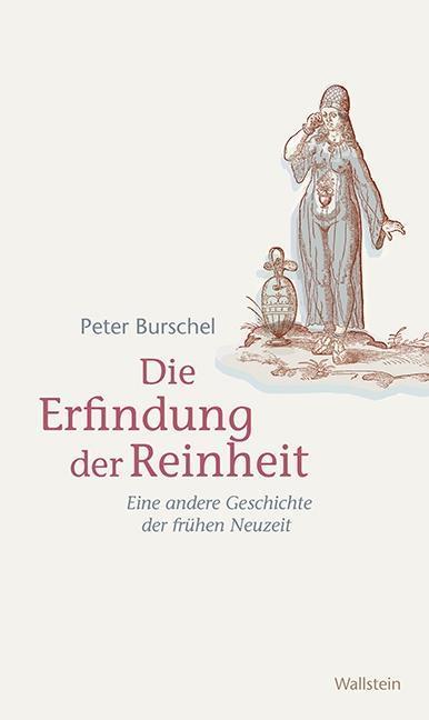 Die Erfindung der Reinheit | Peter Burschel |  9783835314054