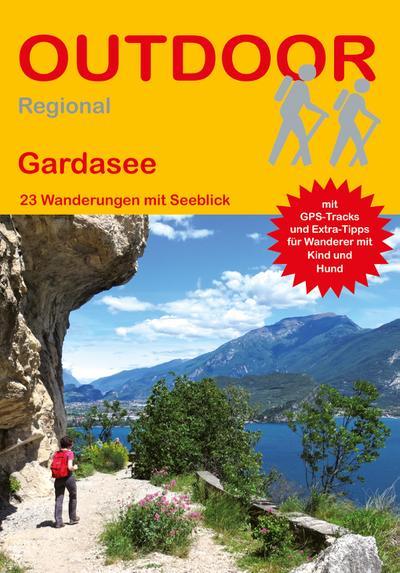 Gardasee: 23 Wanderungen mit Seeblick (Outdoor Regional)
