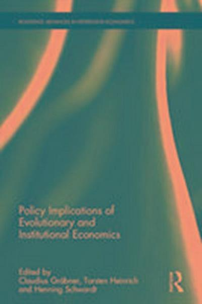 policy-implications-of-evolutionary-and-institutional-economics-routledge-advances-in-heterodox-eco