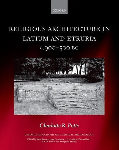 religious-architecture-in-latium-and-etruria-c-900-500-bc-oxford-monographs-on-classical-archaeol, 35.46 EUR @ rheinberg