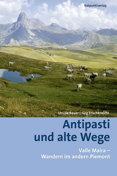antipasti-und-alte-wege-valle-maira-wandern-im-andern-piemont-lesewanderbuch-