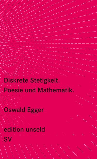 Diskrete Stetigkeit: Poesie und Mathematik (edition unseld)