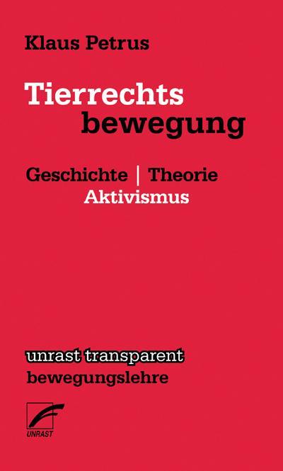 Tierrechtsbewegung: Geschichte - Theorie - Aktivismus (transparent - bewegungslehre)