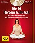 Die 10 Herzensschlüssel (mit Audio-CD): Ausge ...