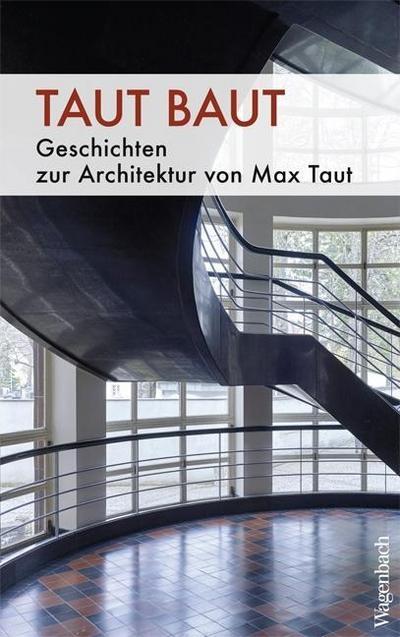 Taut baut: Geschichten zur Architektur von Max Taut (Sachbuch)