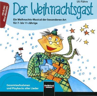 Der Weihnachtsgast. AudioCD: Ein Weihnachts-Musical der besonderen Art für 7- bis 11-Jährige. Gesamtaufnahmen und Playbacks aller Lieder (Mini-Musicals) - Helbling - Audio CD, Deutsch, Ulrich Führe, Ein Weihnachts-Musical der besonderen Art für 7- bis 11-Jährige. Gesamtaufnahmen und Playbacks aller Lieder, Ein Weihnachts-Musical der besonderen Art für 7- bis 11-Jährige. Gesamtaufnahmen und Playbacks aller Lieder
