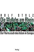 Die Mullahs am Rhein . Der Vormarsch des Isla ...