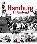 Hamburg im Umbruch; Pressefotos von 1955 bis  ...