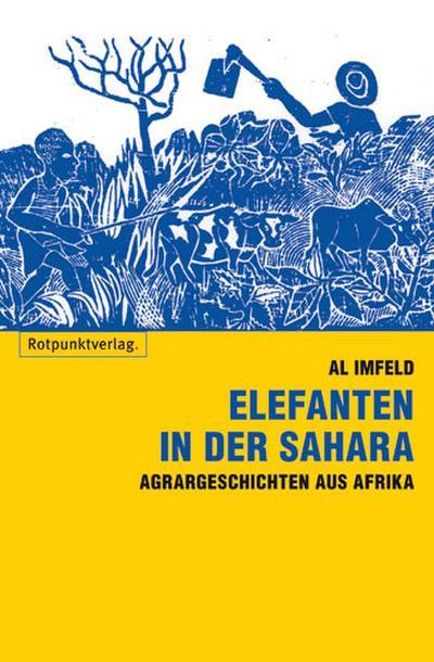 Elefanten in der Sahara  Agrar-Geschichten aus Afrika     Deutsch  , Holzschnitte -