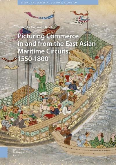 picturing-commerce-in-and-from-the-east-asian-maritime-circuits-1550-1800-visual-and-material-cult