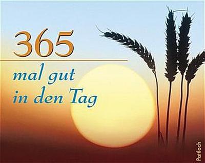 365 mal gut in den Tag - Pattloch Geschenkbuch - Gebundene Ausgabe, Deutsch, Vera Simon, ,