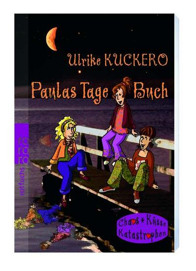 paulas-tage-buch-paula-chaos-kusse-katastrophen-band-1-