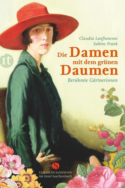 Die Damen mit dem grünen Daumen: Berühmte Gärtnerinnen (Elisabeth Sandmann im it)