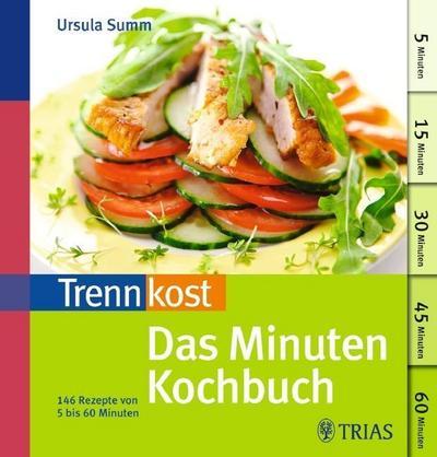 Trennkost � Das Minuten-Kochbuch