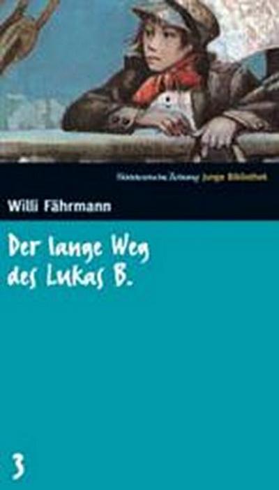 der-lange-weg-des-lukas-b-sz-junge-bibliothek-band-3