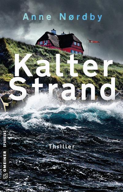 Kalter Strand: Thriller (Thriller im GMEINER-Verlag) (Tom Skagen)