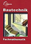 Fachmathematik Bautechnik: Lehr- und Übungsbuch