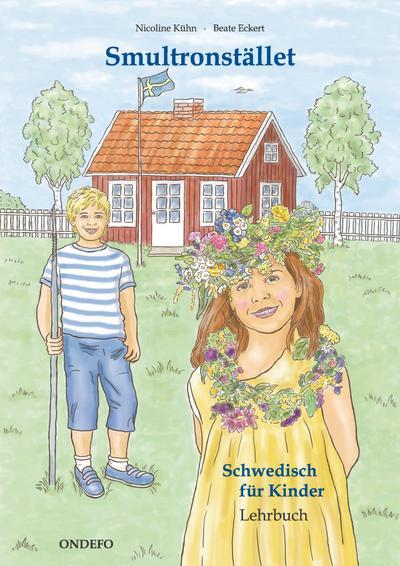lehrbuch-smultronstallet-1-schwedisch-fur-kinder-das-zugehorige-lehrbuch-zum-lehrwerk-smultronsta