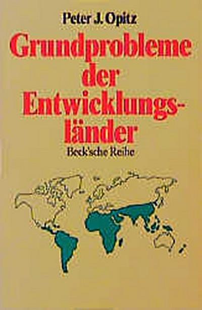 Grundprobleme der Entwicklungsländer - C.H.Beck - Taschenbuch, Deutsch, Peter J. Opitz, ,