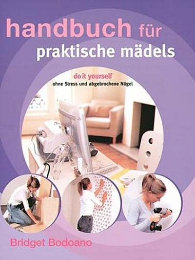 handbuch-fur-praktische-madels-do-it-yourself-ohne-stress-und-abgebrochene-nagel