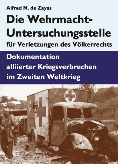 die-wehrmacht-untersuchungsstelle-fur-verletzungen-des-volkerrechts-dokumentation-alliierter-kriegs