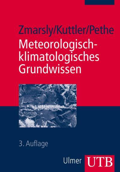 Meteorologisch-klimatologisches Grundwissen: Eine Einführung mit Übungen, Aufgaben und Lösungen