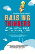 Raising Thinkers: Preparing Your Child for the Journey of Life