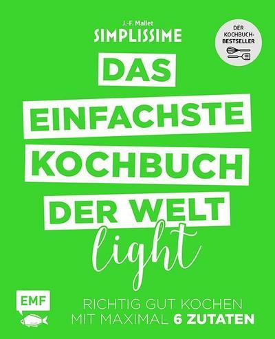 Simplissime - Das einfachste Kochbuch der Welt Light  Richtig gut kochen mit maximal 6 Zutaten  Deutsch