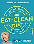 Die Eat-Clean Diät. Das Original; Der New Yor ...