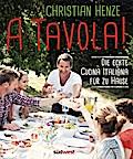 A Tavola!: Die echte Cucina Italiana für zu H ...