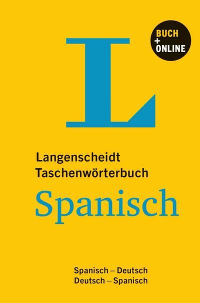 Langenscheidt Taschenwörterbuch Spanisch - Buch mit Online-Anbindung: Buch mit Online-Anbindung, Spanisch-Deutsch/Deutsch-Spanisch (Langenscheidt Taschenwörterbücher)