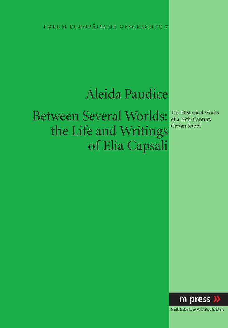 Between-Several-Worlds-The-Life-and-Writings-of-Elia-Capsali-Aleida-Paudi