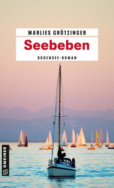 Seebeben: Bodensee-Krimi (Kriminalromane im GMEINER-Verlag): Bodensee-Roman