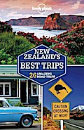 Lonely Planet: New Zealand's Best Trips