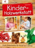 Kinder-Holzwerkstatt: Erste Holzarbeiten für  ...