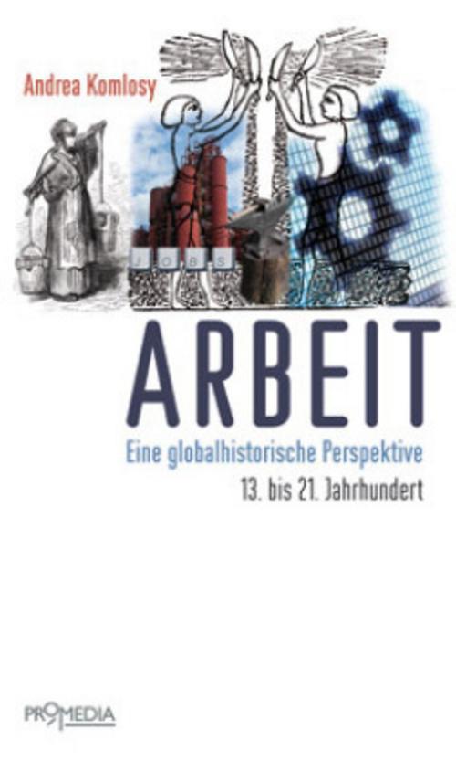 Arbeit: Eine globalhistorische Perspektive. 13. bis 21. Jahrhundert