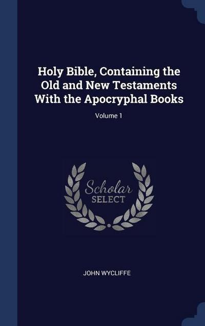 holy-bible-containing-the-old-and-new-testaments-with-the-apocryphal-books-volume-1