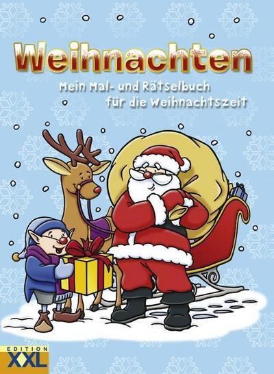 Weihnachten: Mein Mal- und Rätselbuch für die Weihnachtszeit