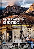 Unterwegs in Südtirol: Das große Reisebuch (K ...