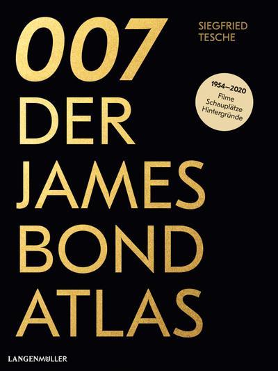 007-der-james-bond-atlas-1954-2020-filme-schauplatze-und-hintergrunde