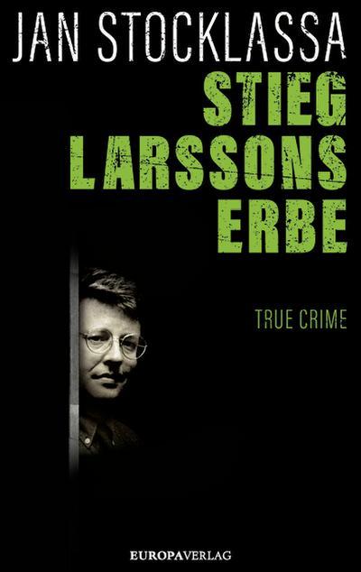 Stieg Larssons Erbe  Übers. v. Brauns, Ulrike  Deutsch