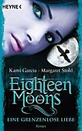 Eighteen Moons - Eine grenzenlose Liebe: Roma ...