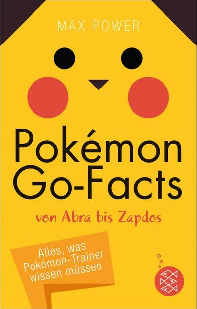 Pokémon-Go-Facts von Abra bis Zapdos. Alles, was Pokémon-Trainer wissen müssen