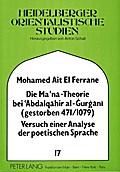 Die Ma`na - Theorie bei `Abdalqahir Al-Gurgani (Gestorben 471/1079)
