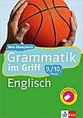 Klett Grammatik im Griff Englisch 9./10. Klasse: Mein Übungsbuch für Gymnasium und Realschule