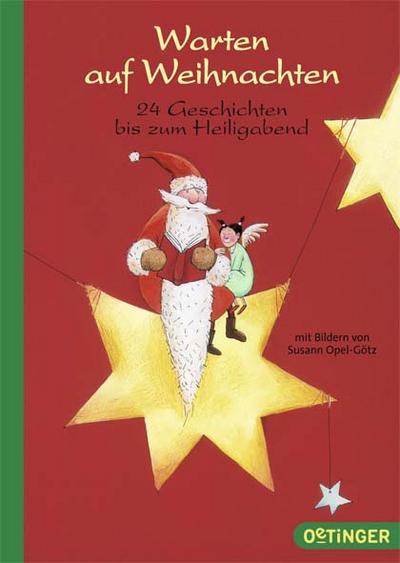 Warten auf Weihnachten  24 Geschichten bis zum Heiligabend  Ill. v. Opel-Götz, Susann  Deutsch