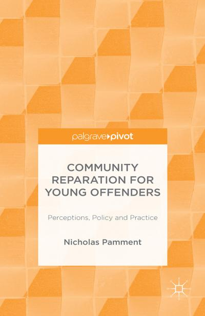 community-reparation-for-young-offenders-perceptions-policy-and-practice